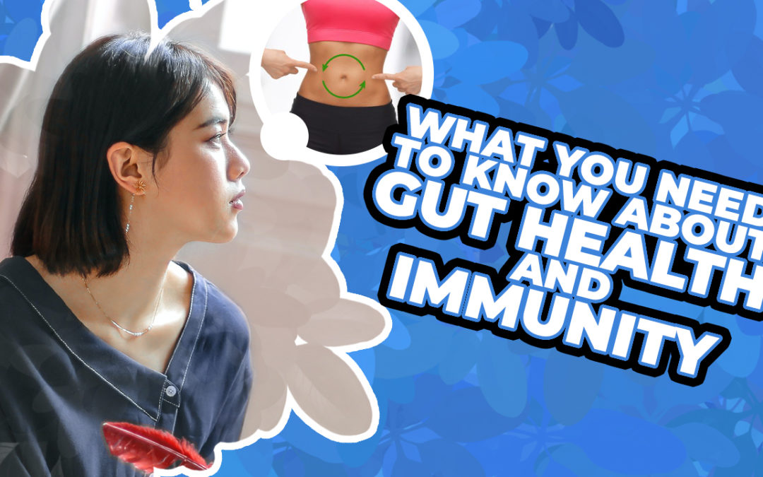 What You Need to Know About Gut Health and Immunity